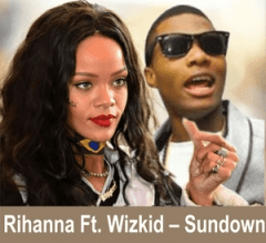 Wizkid - Sundown Ft. Rihanna